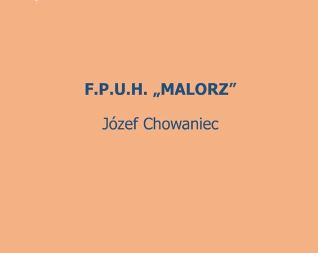 Firma Produkcyjno-Usługowo-Handlowa MALORZ Józef Chowaniec