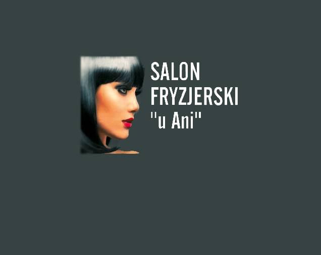 "Salon Fryzjerski ""u Ani"""