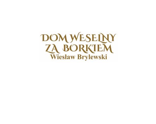 Dom Weselny Za Borkiem