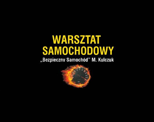 """Warsztat Samochodowy """"BEZPIECZNY SAMOCHÓD"""" Marek Kulczuk"""