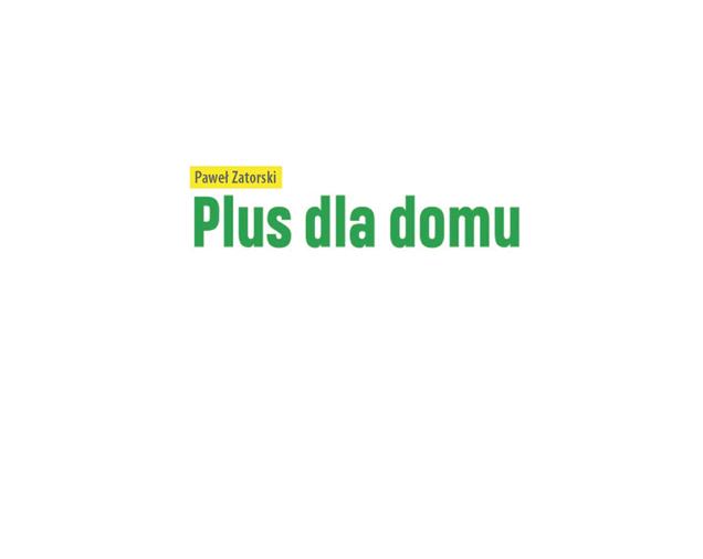 PLUS DLA DOMU Paweł Zatorski